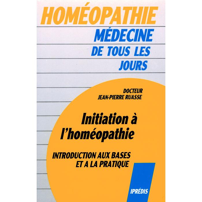 Dr Jean-Pierre RUASSE - Initiation à l'Homéopathie