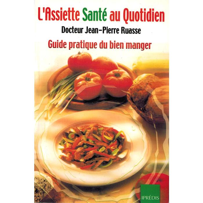 Dr Jean-Pierre RUASSE - L'assiette santé au quotidien