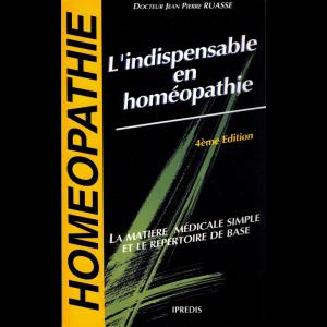 Dr Jean-Pierre RUASSE - L'indispensable en Homéopathie <br>(Matière médicale)