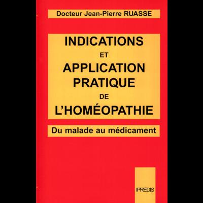 Dr Jean-Pierre RUASSE - Indications et application pratique<br>de l'Homéopathie<br>(Thérapeutique)