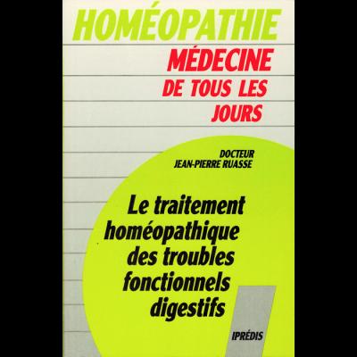 Dr Jean-Pierre RUASSE - Le traitement homéopathique<br> des troubles fonctionnels digestifs