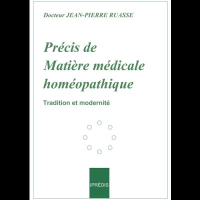 Dr Jean-Pierre RUASSE - Précis de matière médicale homéopathique