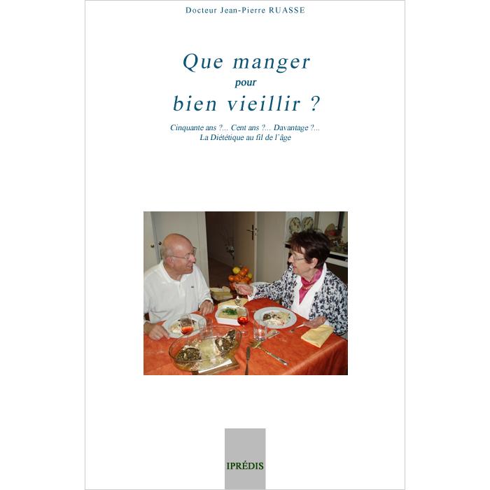 Dr Jean-Pierre RUASSE - Que manger pour bien vieillir
